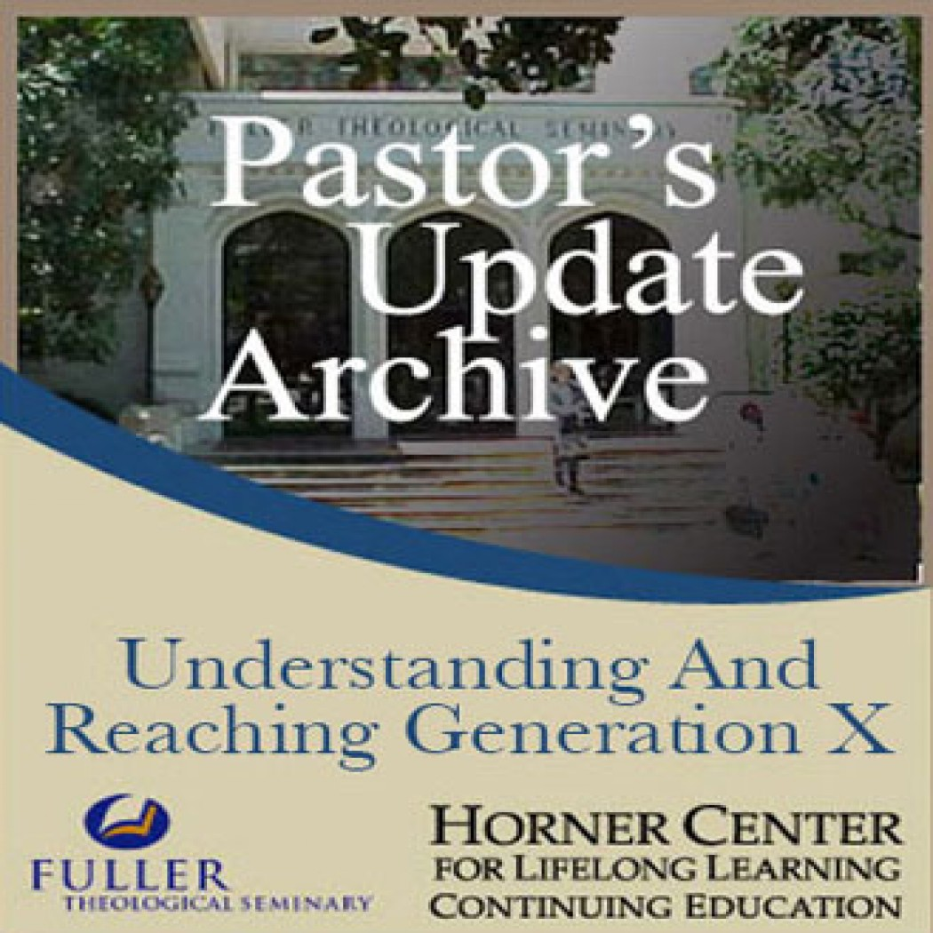 Pastor's Update: 5034 - Understanding and Reaching Generation X