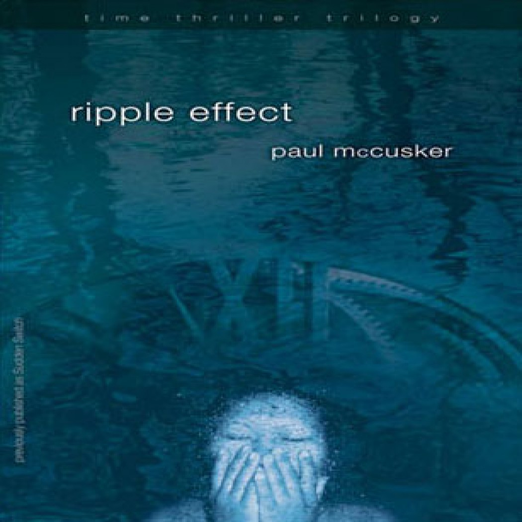 Ripple Effect (Time Thriller Trilogy, Book #1)
