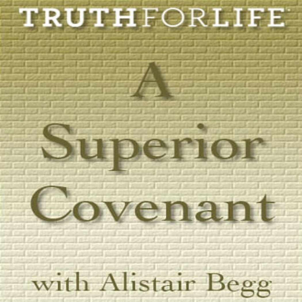 A Superior Covenant