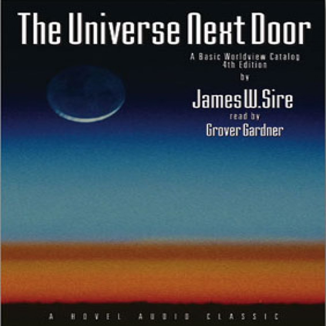 The Universe Next Door 4th Ed: A Basic Worldview Catalog