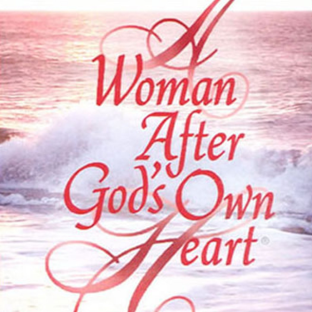 A Woman After God S Own Heart By Elizabeth George