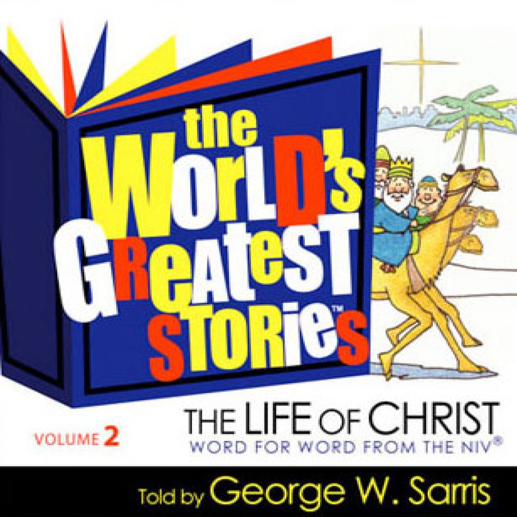 The World's Greatest Stories NIV V2: The Life of Christ