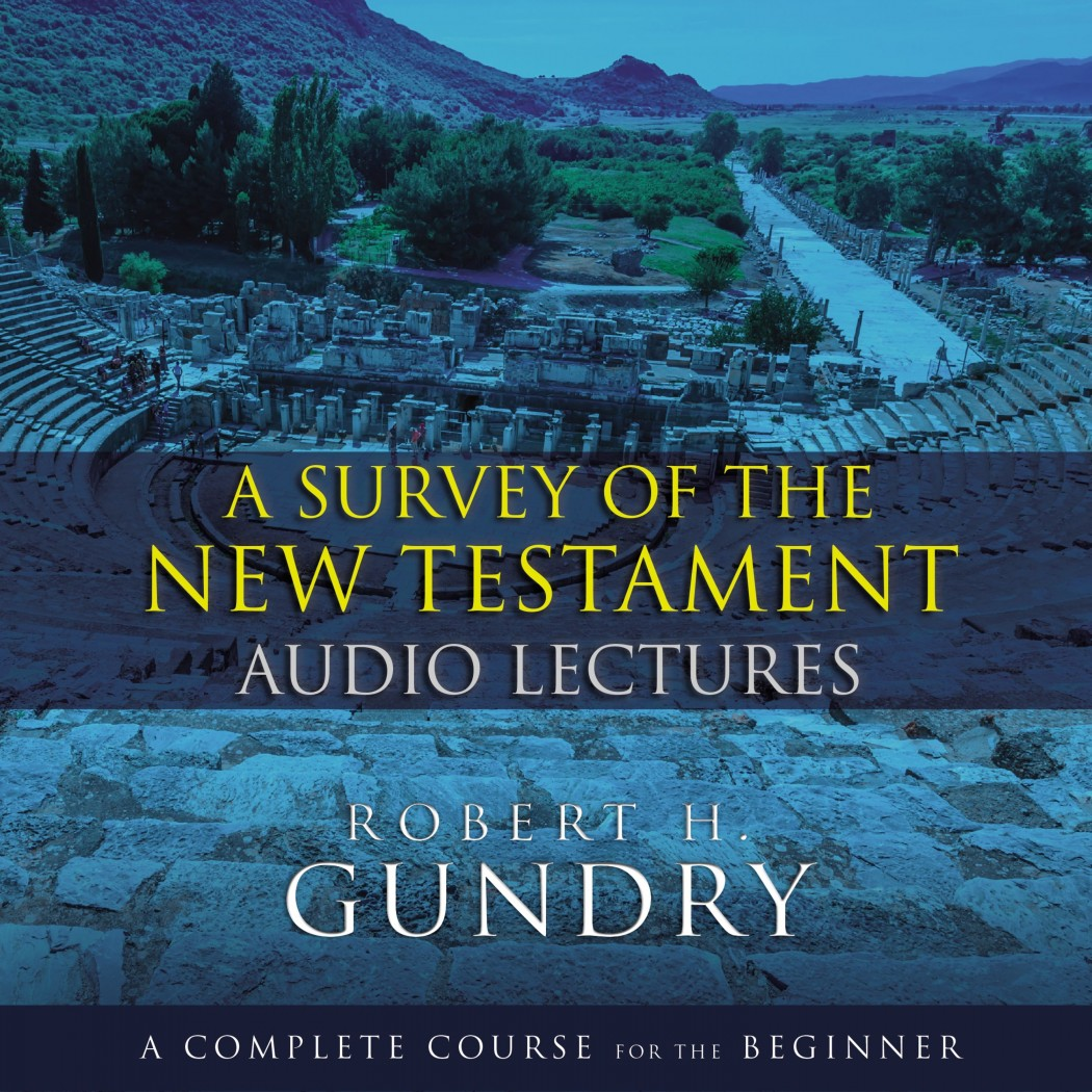 A Survey of the New Testament: Audio Lectures