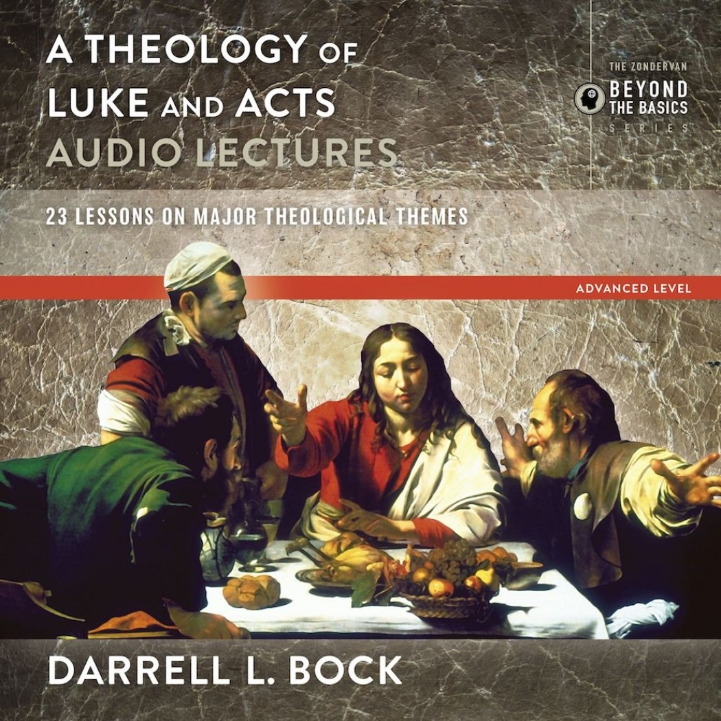 A Theology of Luke and Acts: Audio Lectures