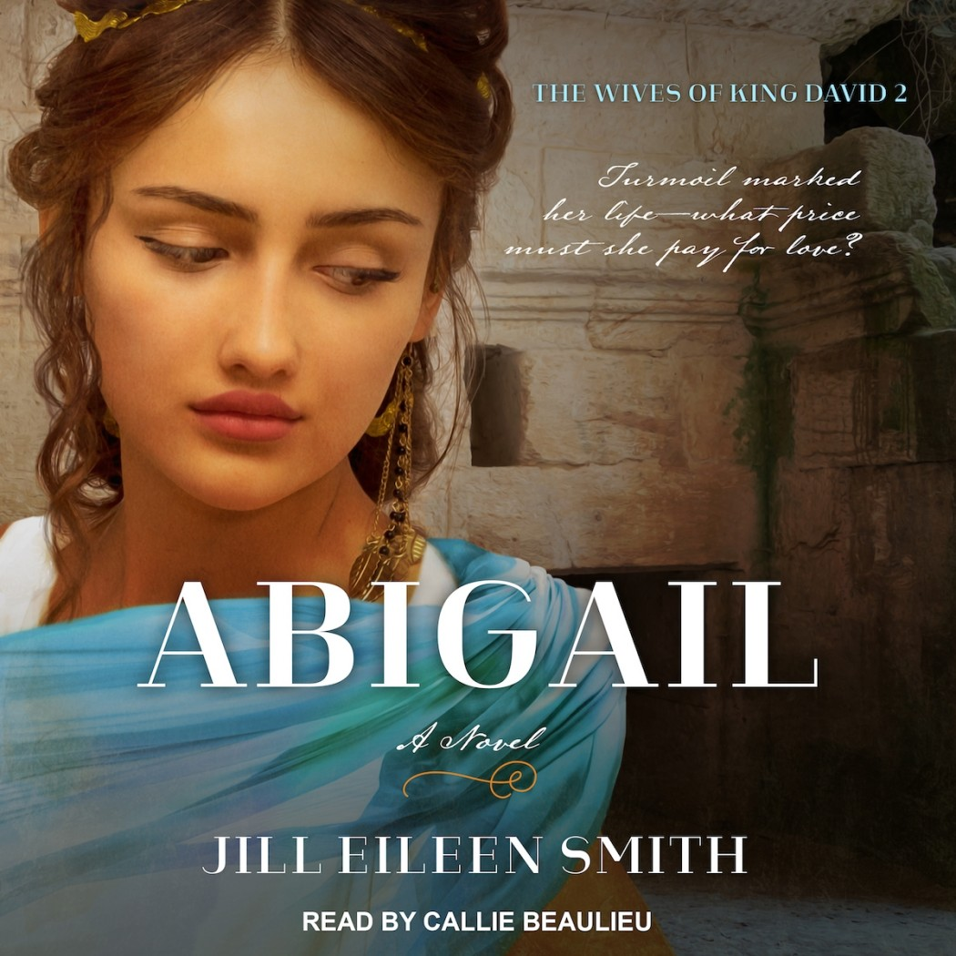 Abigail (Wives of King David, Book #2)