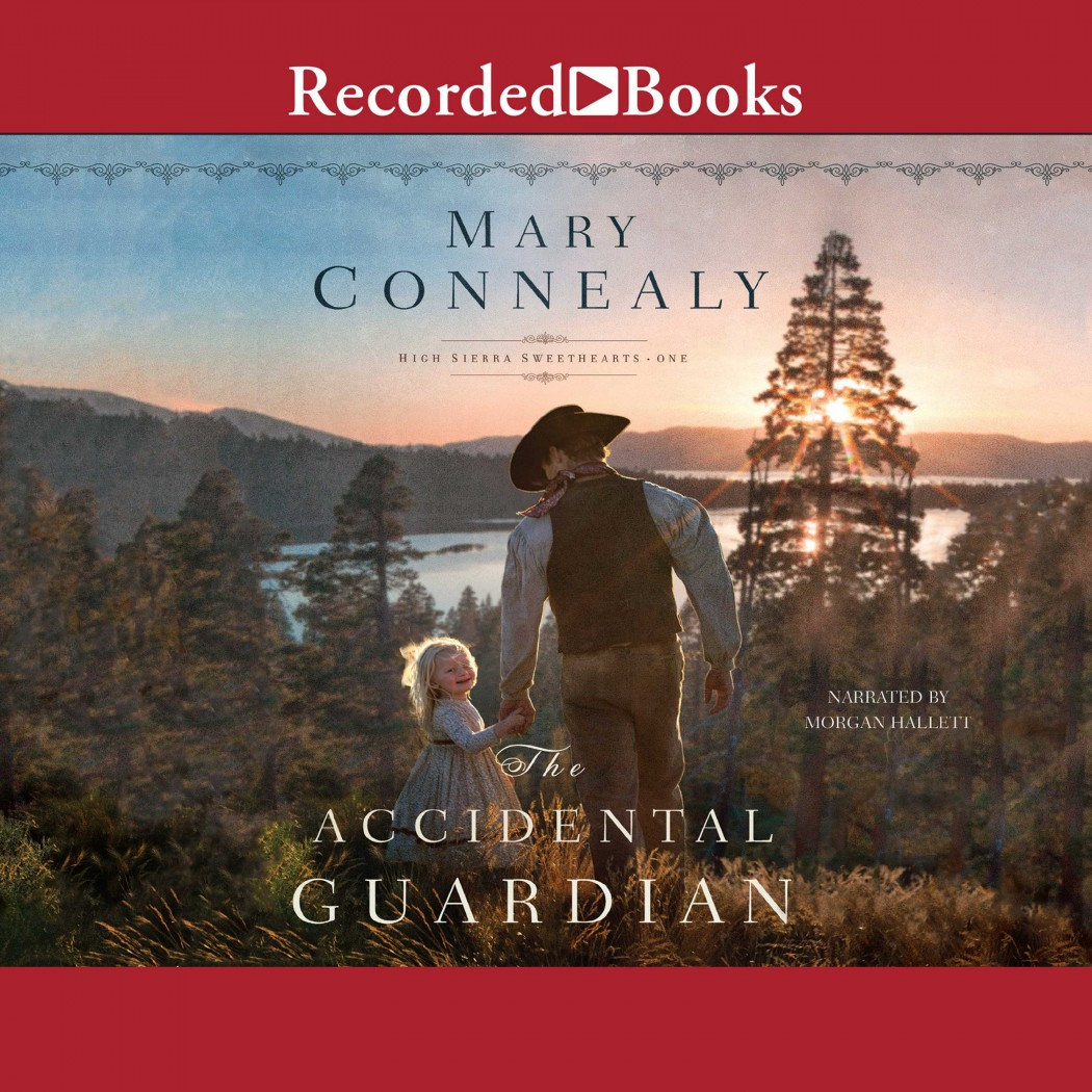 The Accidental Guardian (High Sierra Sweethearts, Book #1)