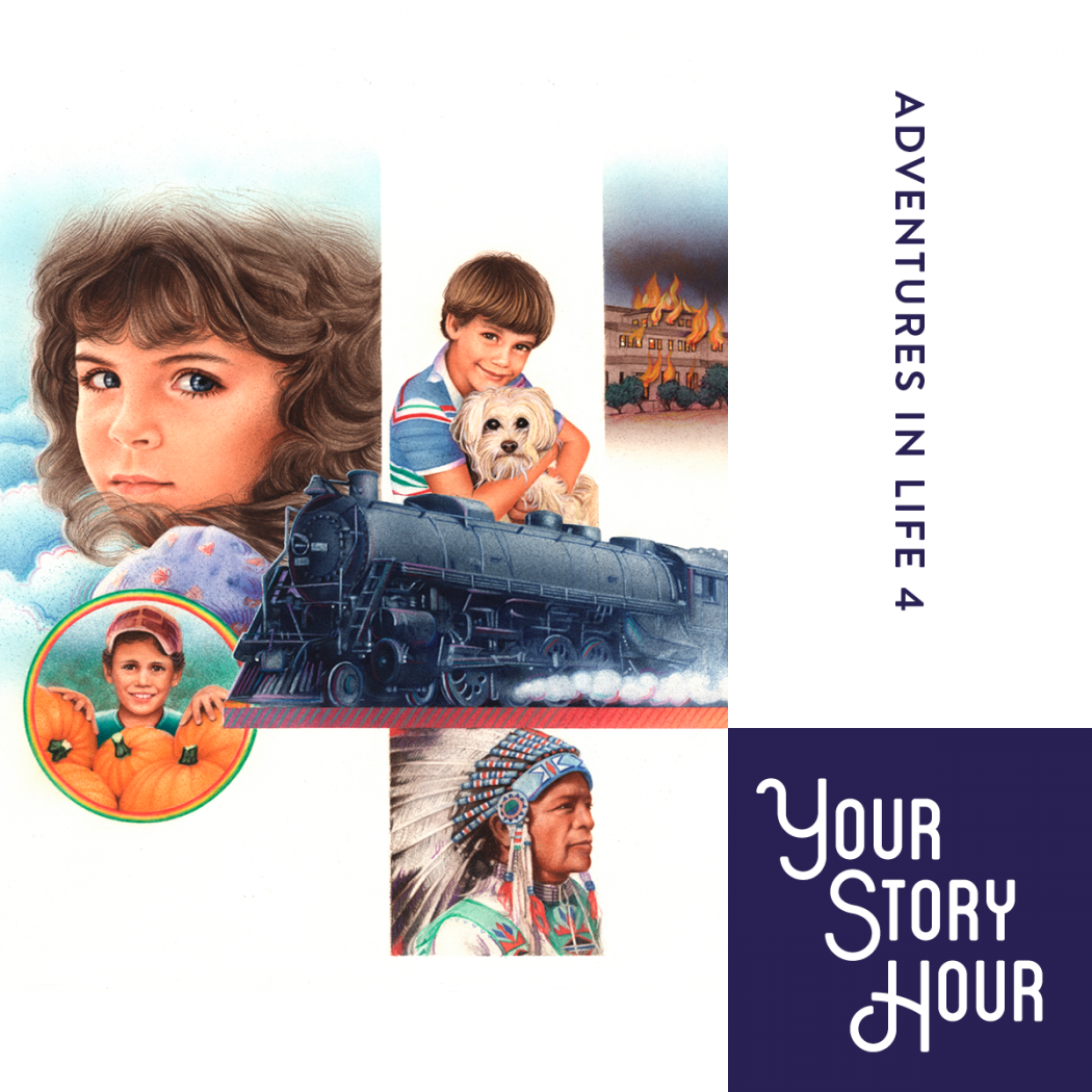 Adventures in Life (Your Story Hour, Volume #4)