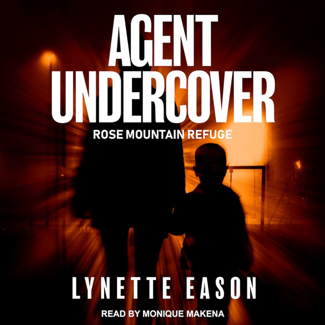 Agent Undercover (Rose Mountain Refuge, Book #1)