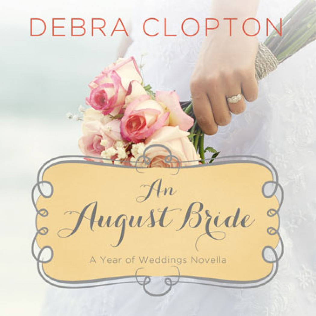 An August Bride (A Year of Weddings Novella, Book #9)