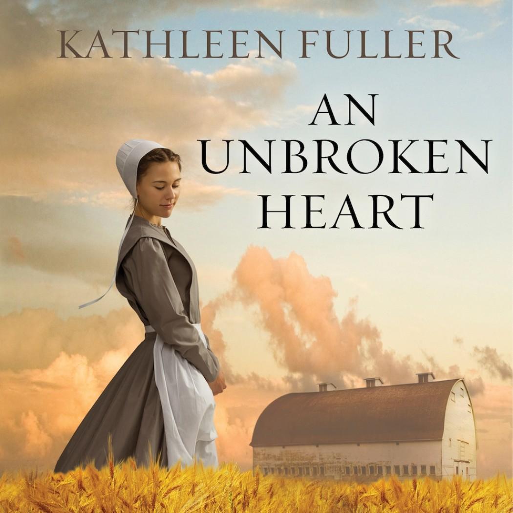 An Unbroken Heart (An Amish of Birch Creek Series, Book #2)