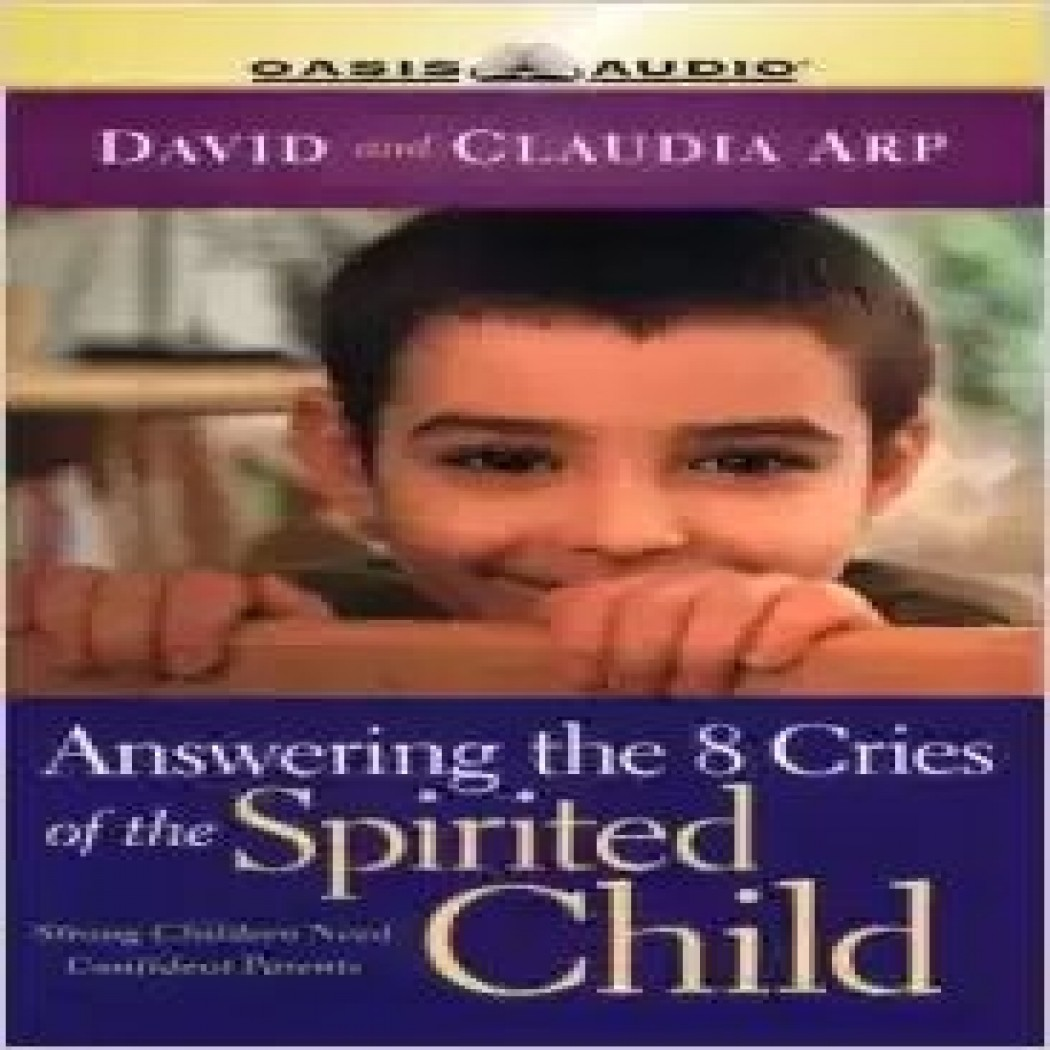 Answering the 8 Cries of Spirited Children
