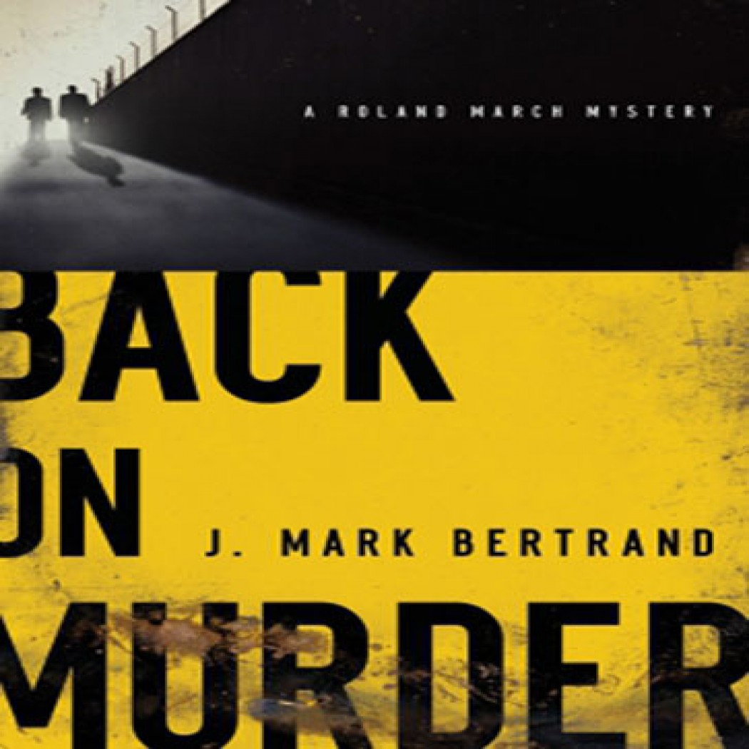 Back on Murder (A Roland March Mystery, Book #1)