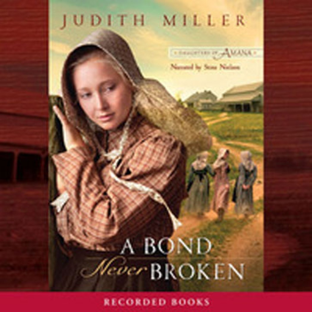 A Bond Never Broken (Daughters of Amana, Book #3)