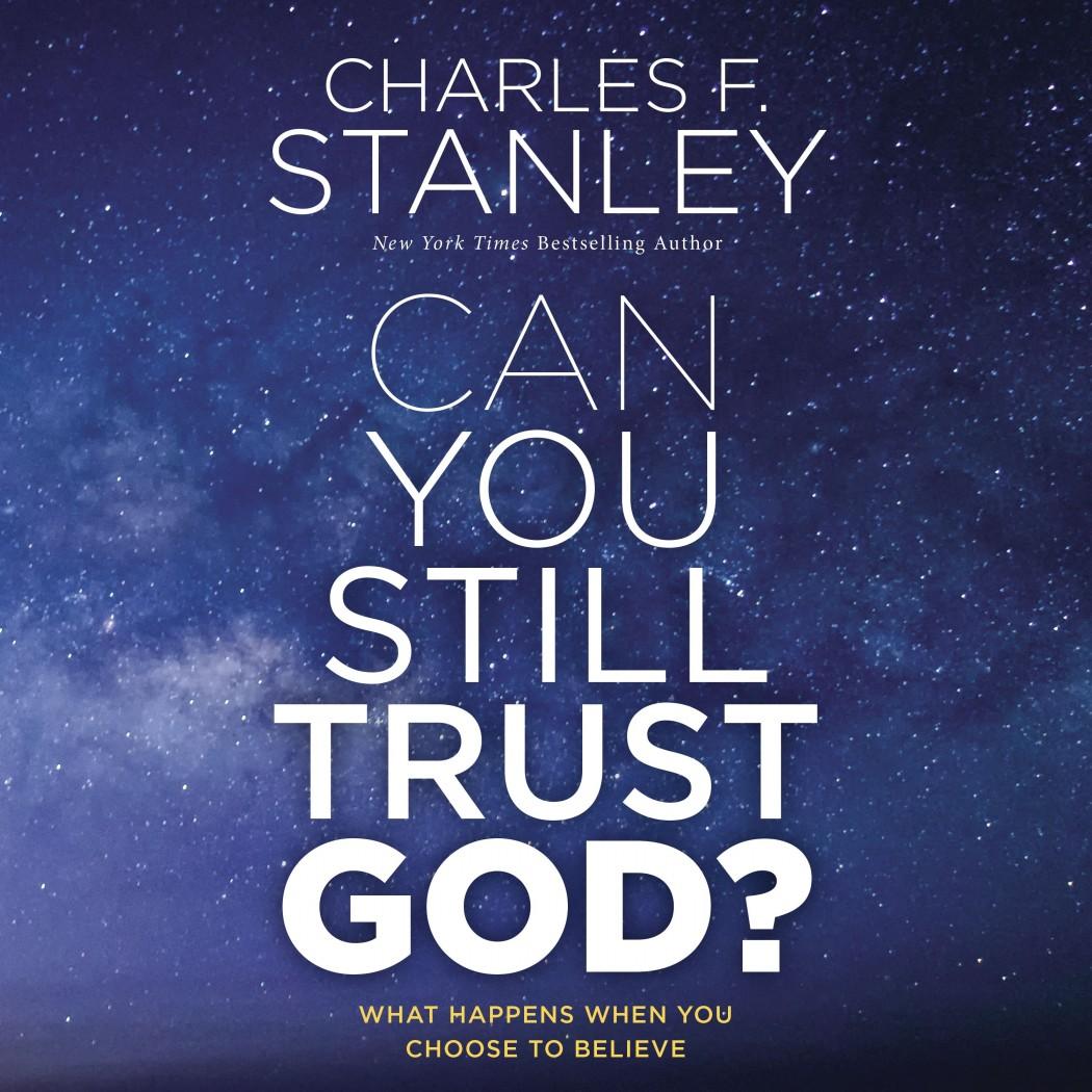 Can You Still Trust God?