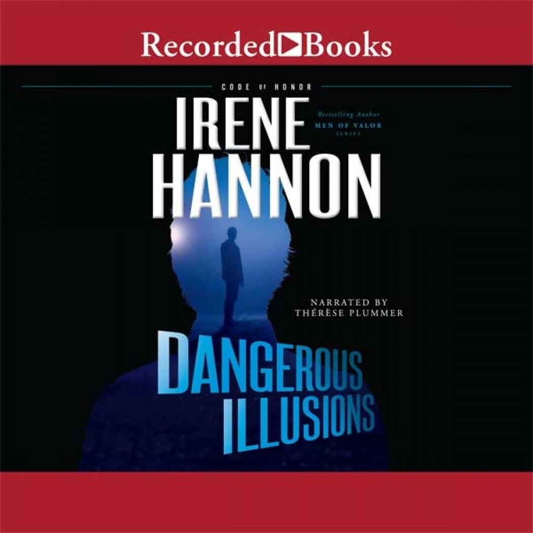 Dangerous Illusions (Code of Honor, Book #1)