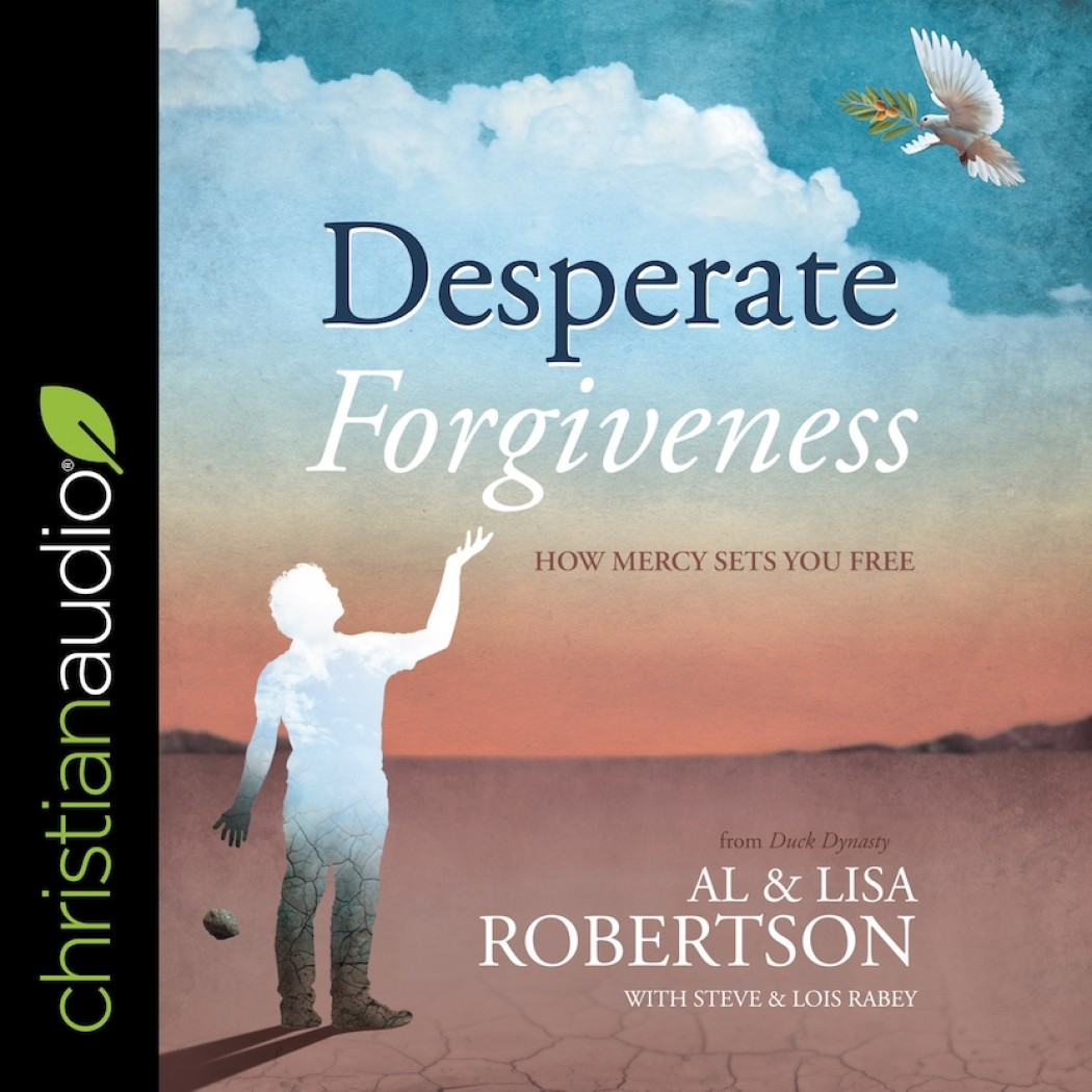 Desperate Forgiveness: How Mercy Sets You Free