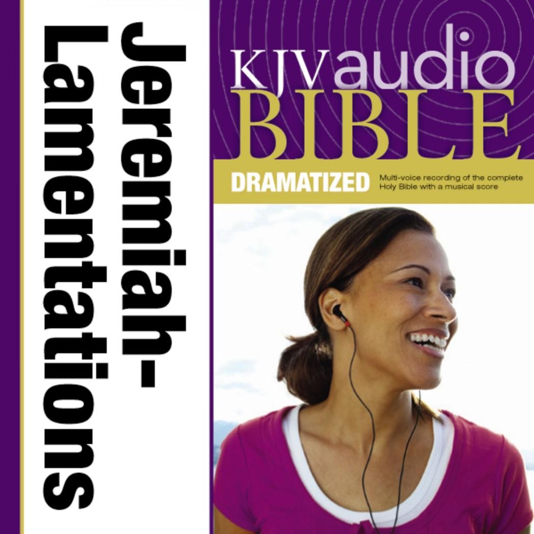 Dramatized Audio Bible - King James Version, KJV: (22) Jeremiah and Lamentations