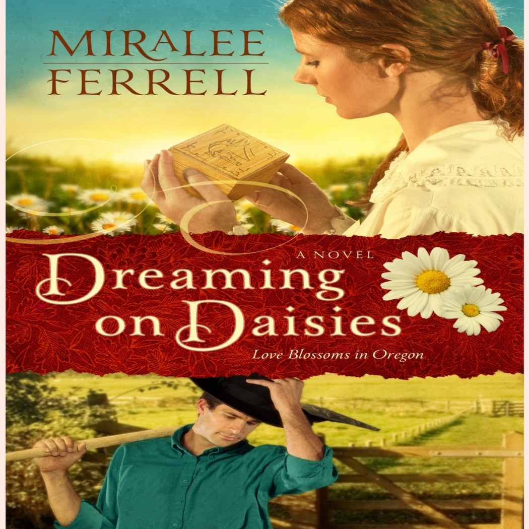 Dreaming on Daisies (The Love Blossoms in Oregon Series, Book #3)