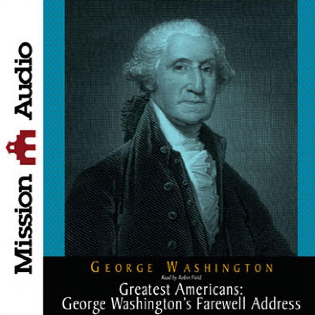 Greatest Americans: George Washington's Farewell Address
