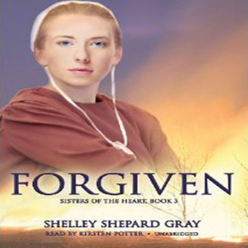 Forgiven (Sisters of the Heart Series, Book #3)