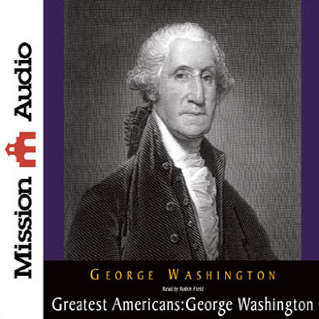 Greatest Americans: George Washington