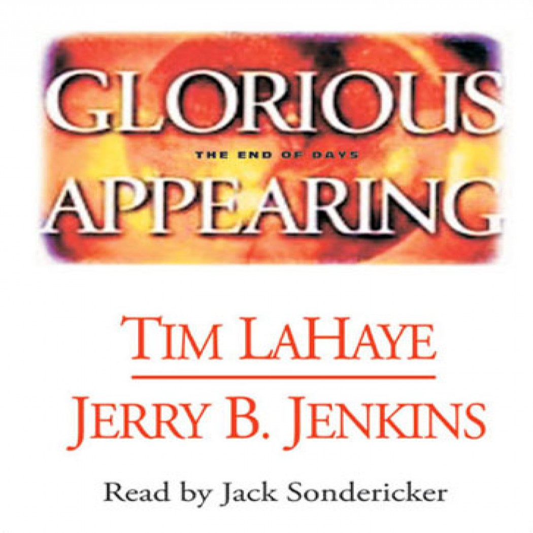 Glorious Appearing (Left Behind Series, Book #12)
