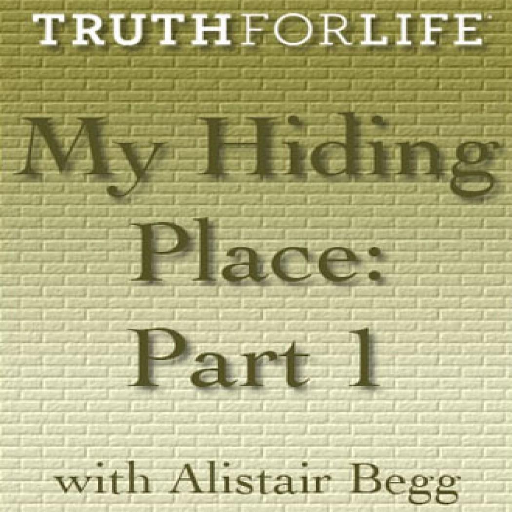 My Hiding Place Part 1