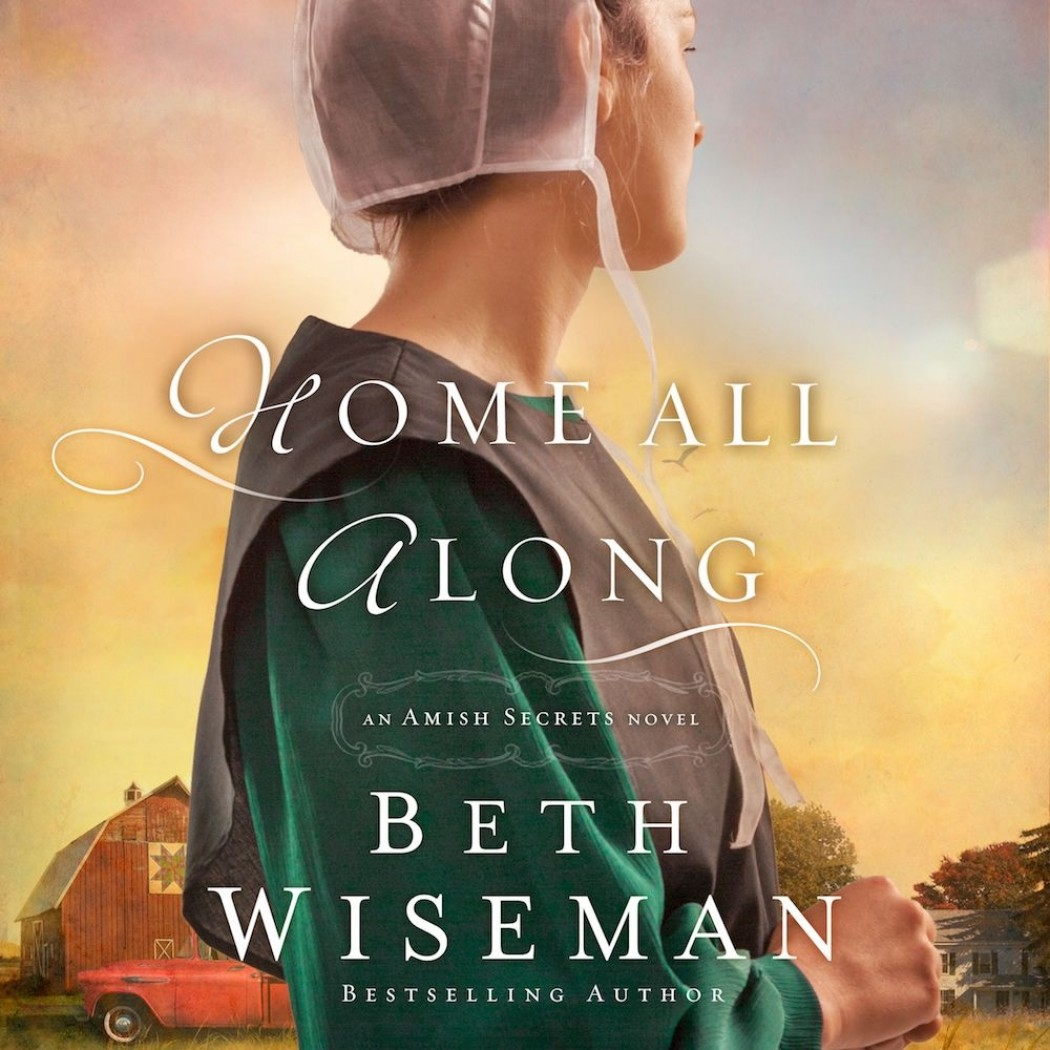 Home All Along (An Amish Secrets Novel, Book #3)