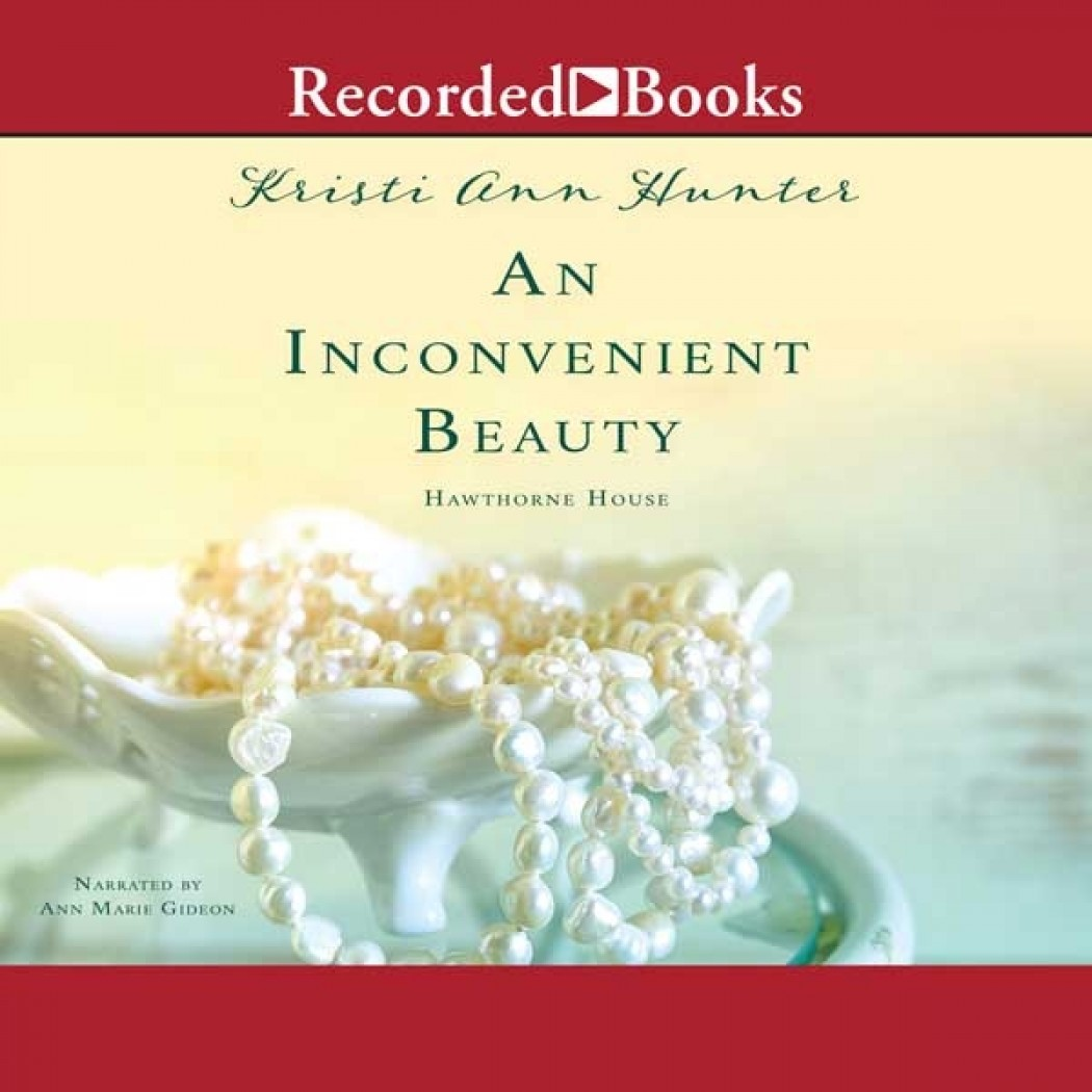 An Inconvenient Beauty (Hawthorne House, Book #4)