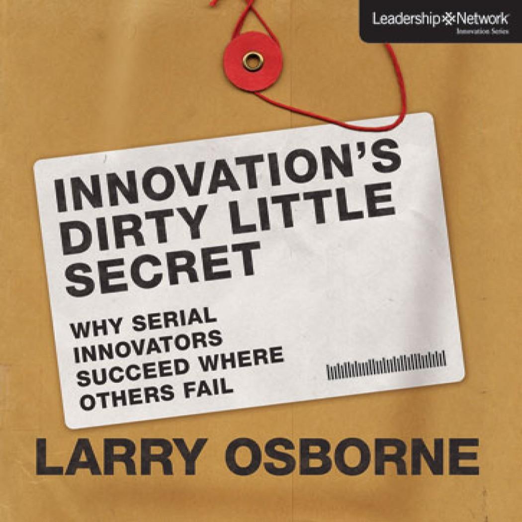 Innovation's Dirty Little Secret