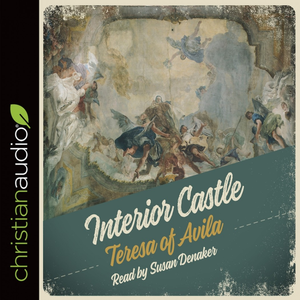 Interior Castle By Teresa Of Avila Audiobook Download   Christian  Audiobooks. Try Us Free.