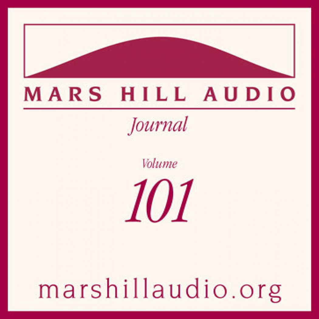 Mars Hill Audio Journal, Volume 101