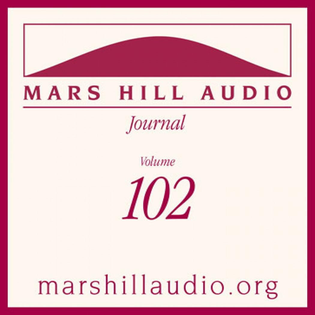 Mars Hill Audio Journal, Volume 102