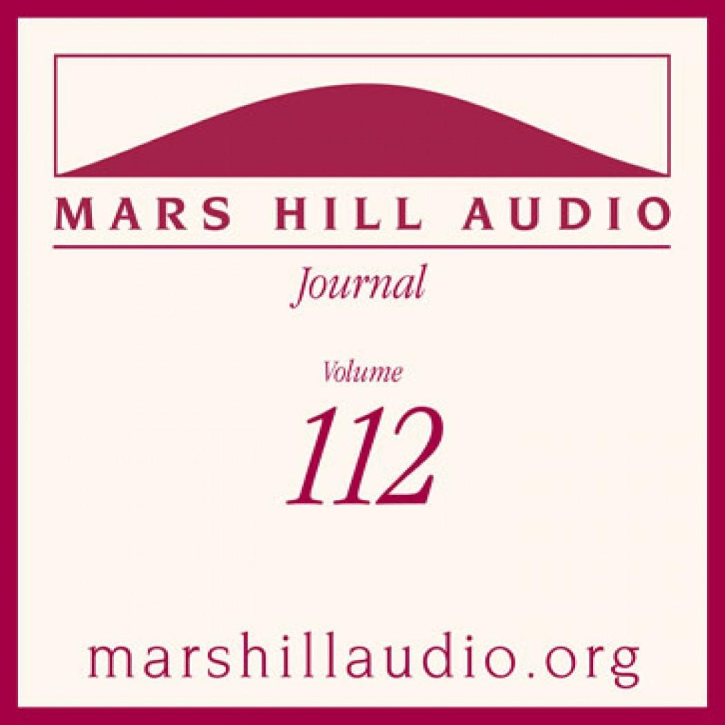 Mars Hill Audio Journal, Volume 112