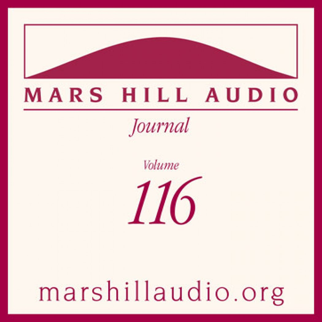 Mars Hill Audio Journal, Volume 116