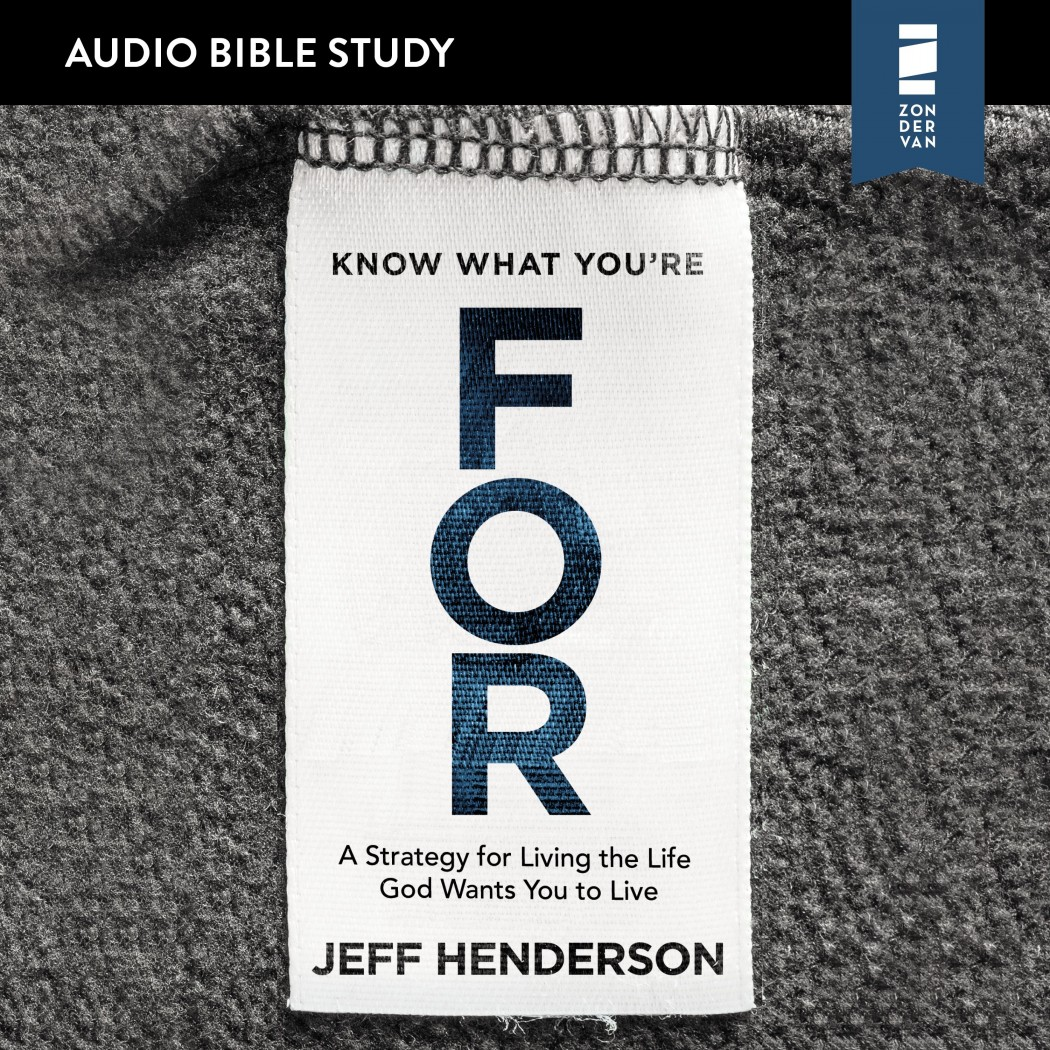 Know What You're FOR: Audio Bible Studies
