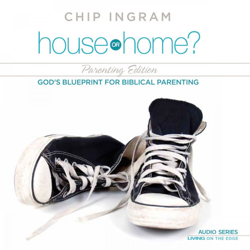 House or Home - Parenting Edition Teaching Series