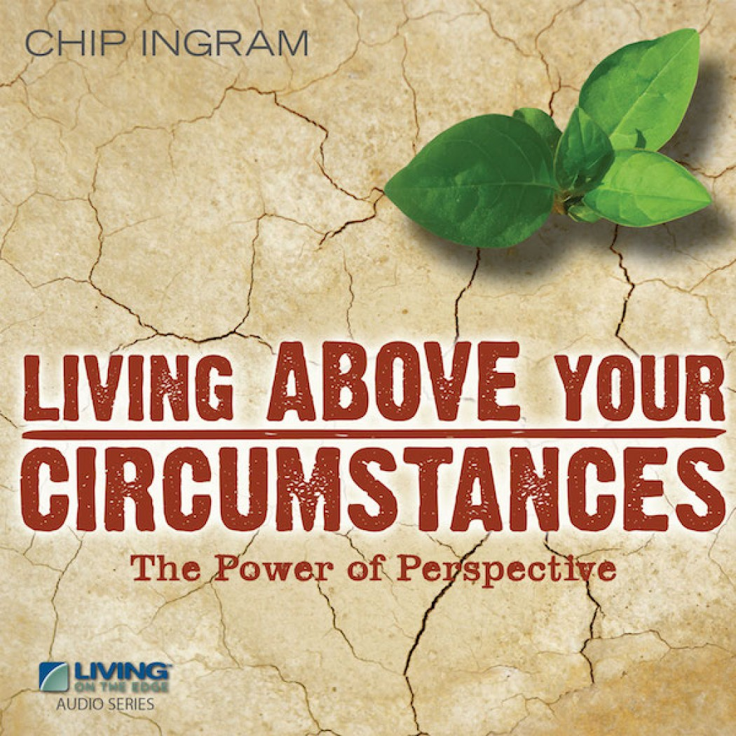 Living Above Your Circumstances Teaching Series