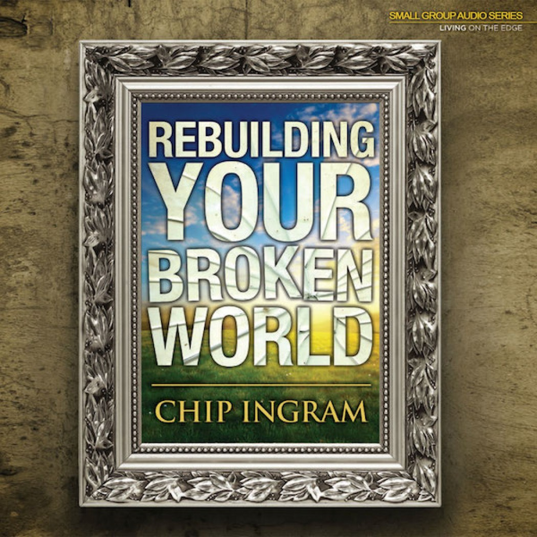 Rebuilding Your Broken World Teaching Series