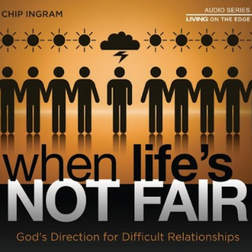 When Life's Not Fair Teaching Series