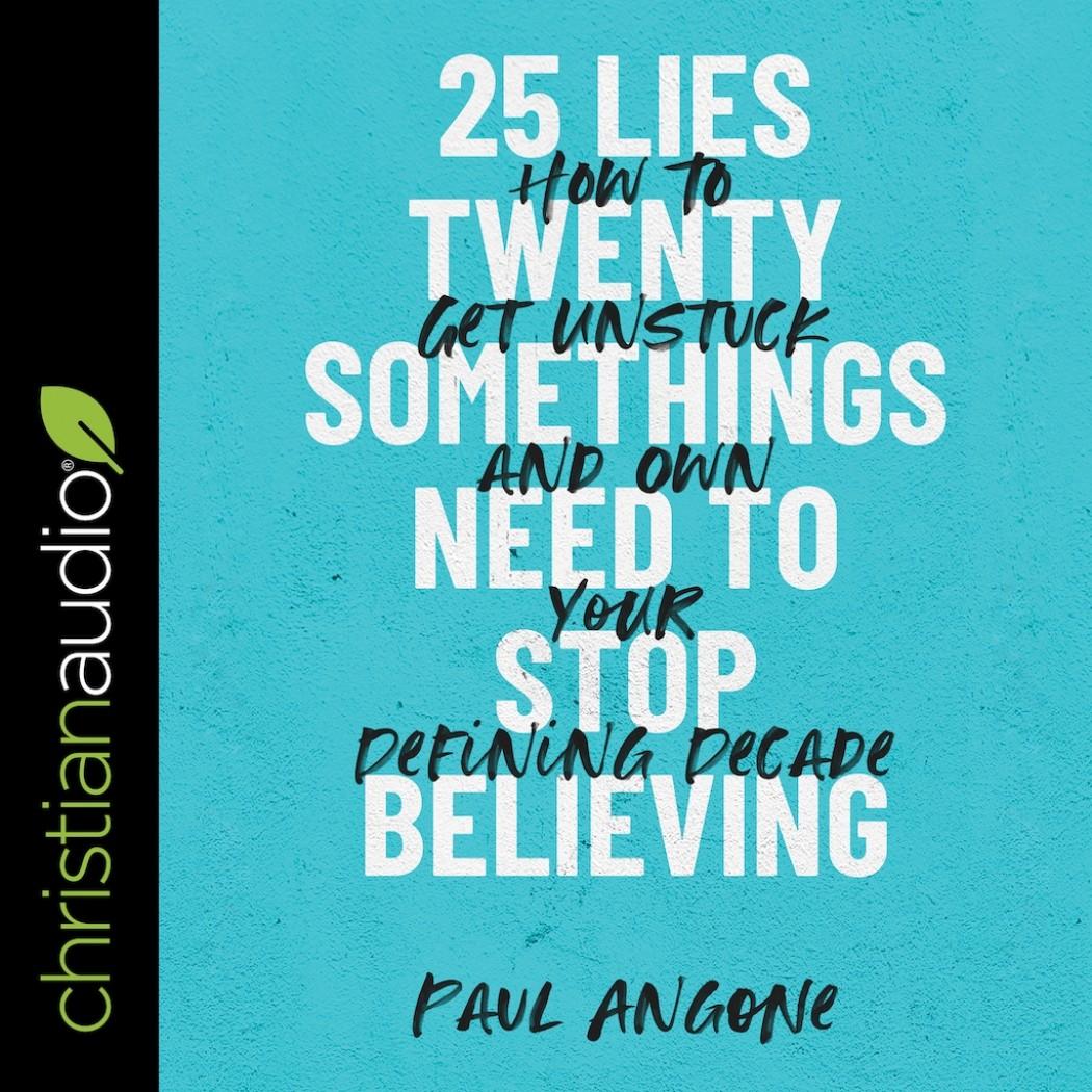 25 Lies Twentysomethings Need to Stop Believing