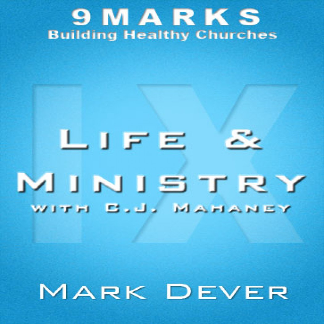 Life and Ministry with C.J. Mahaney