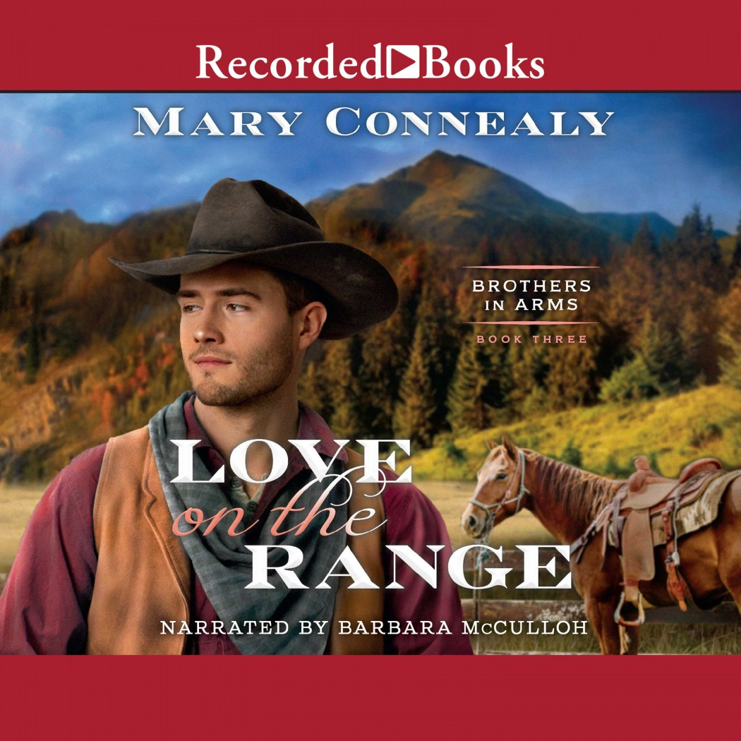 Love on the Range (Brothers in Arms, Book #3)
