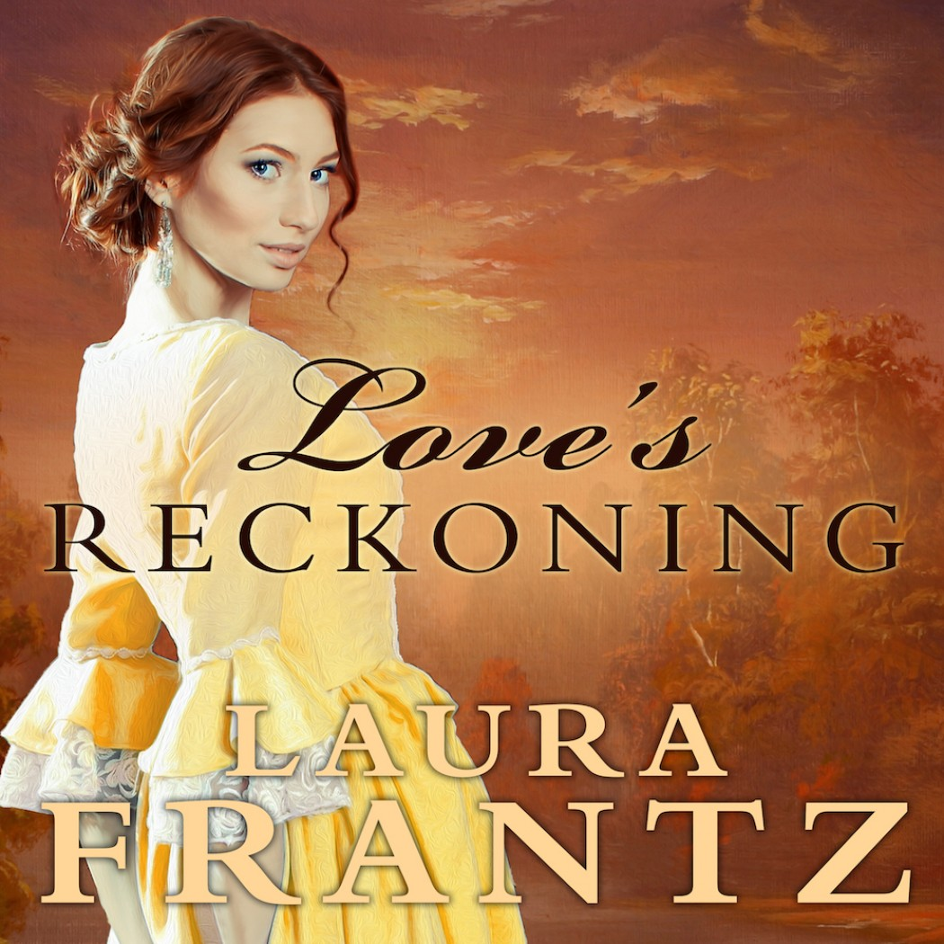 Love's Reckoning (The Ballantyne Legacy Series, Book #1)