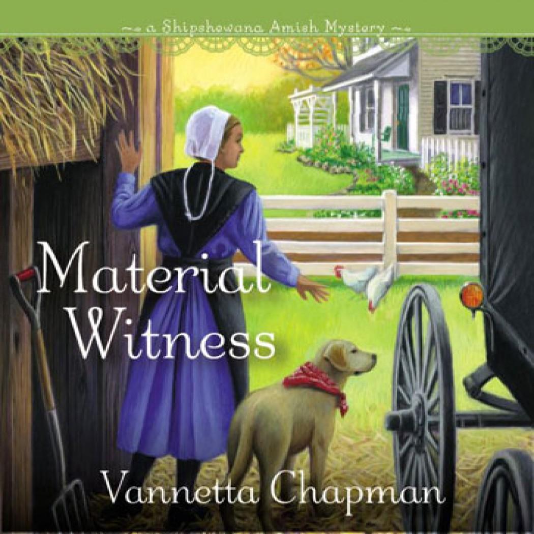 Material Witness (A Shipshewana Amish Mystery, Book #3)