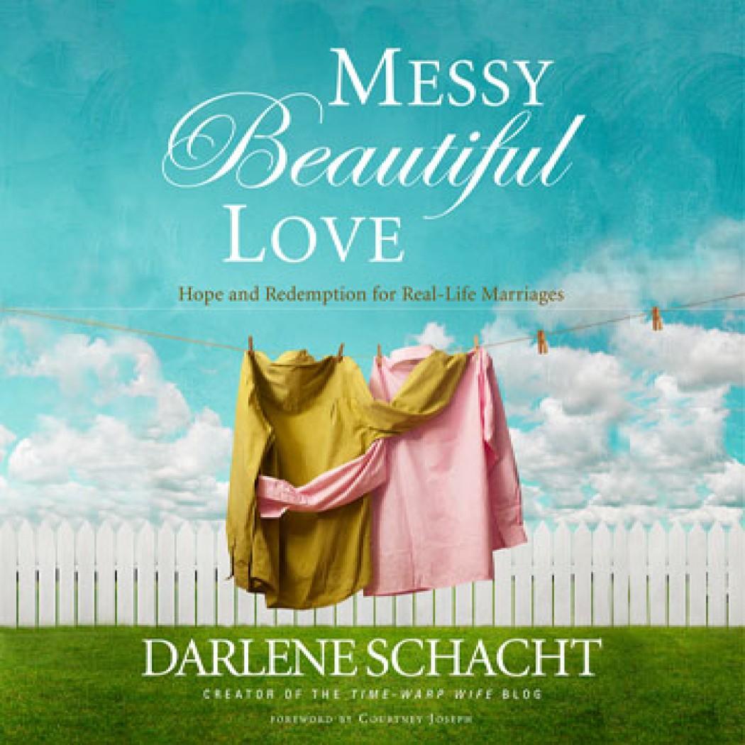 Messy, Beautiful Love
