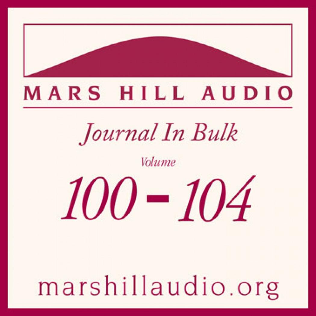 Mars Hill Audio Journal in Bulk, Volumes 100-104