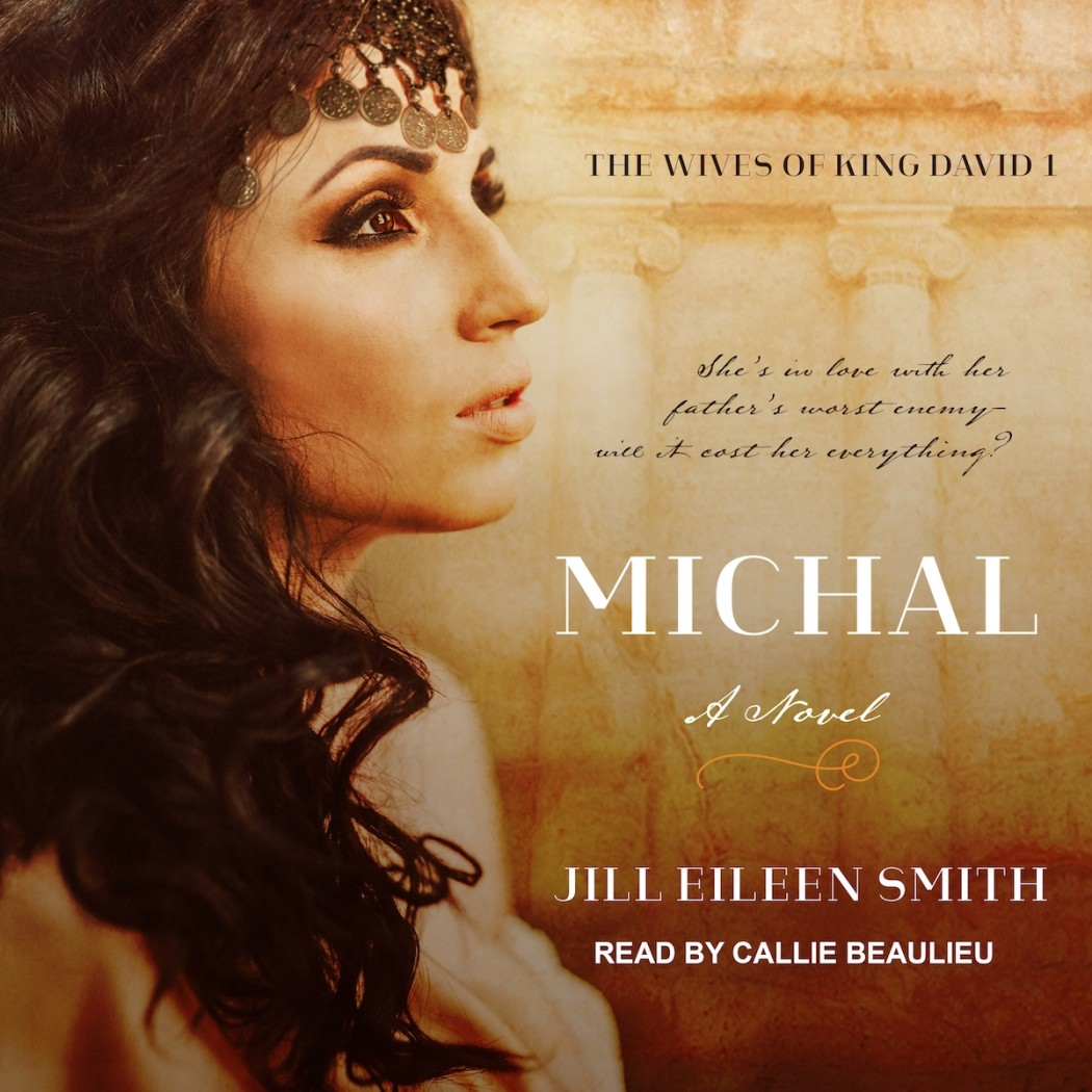 Michal (Wives of King David, Book #1)