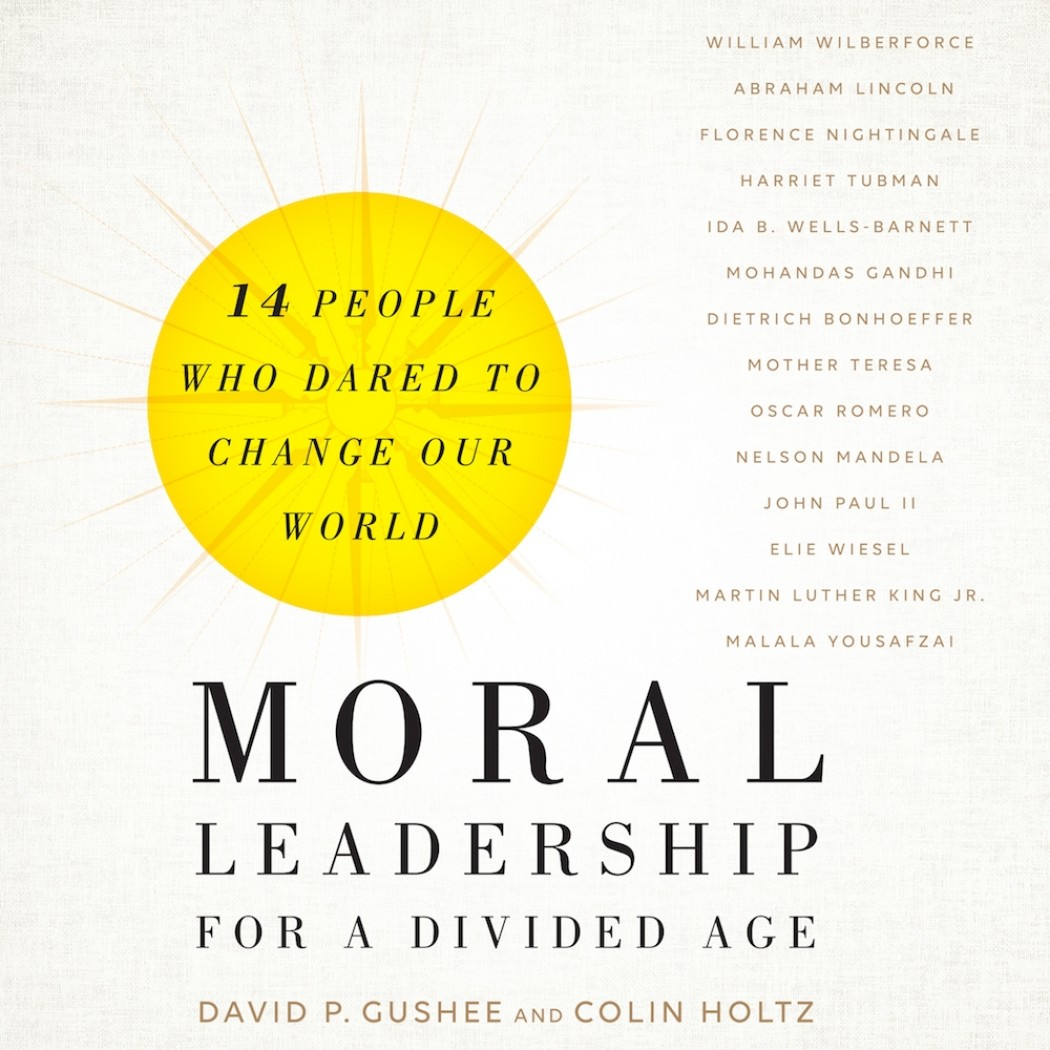Moral Leadership for a Divided Age