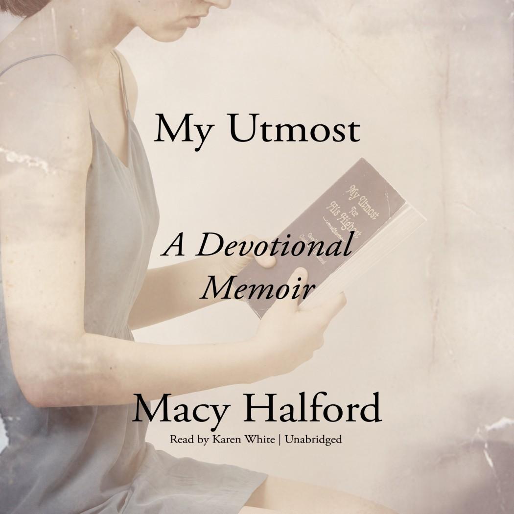 My Utmost: A Devotional Memoir